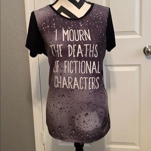 """Tops - """"I mourn the deaths of fictional characters""""Tshirt"""